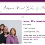 January 2014 Elegant Fused Glass by Karen – Newsletter Has Been Published