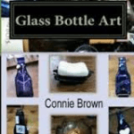 Glass Bottle Art - Connie Brown